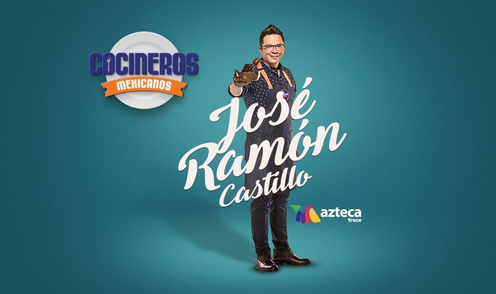 josé ramón castillo, cocineros mexicanos, tv azteca