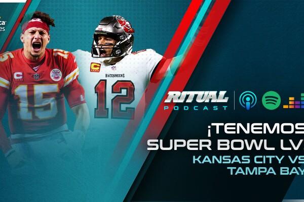 El Ritual Podcast: Listo el Super Bowl LV
