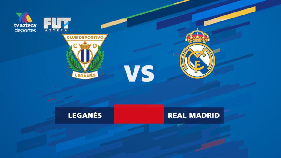 Leganés vs Real Madrid