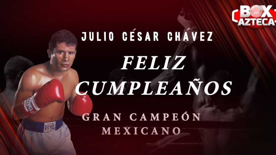 Julio César Chávez cumpleaños