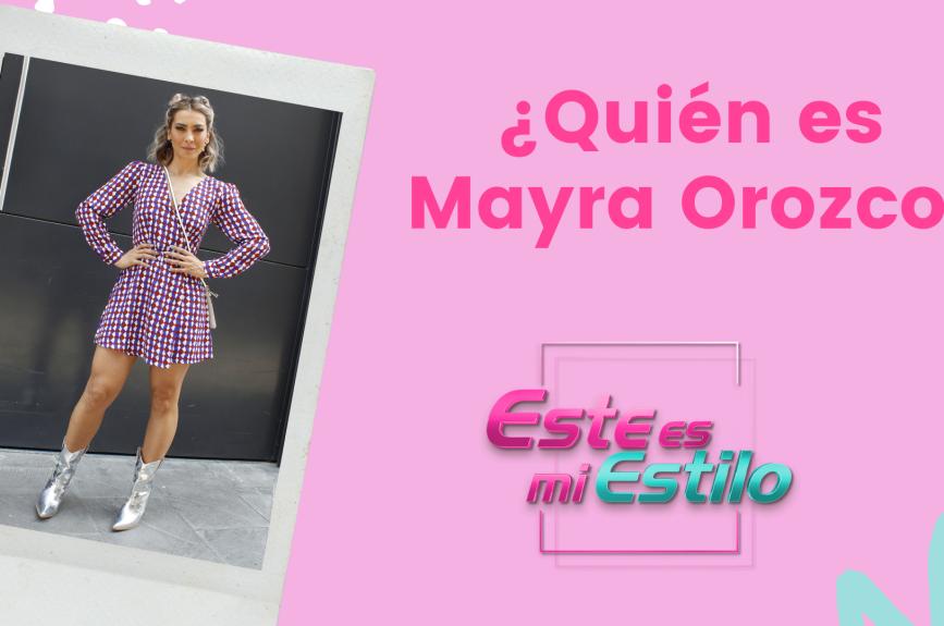 ¿Quién es Mayra Orozco?