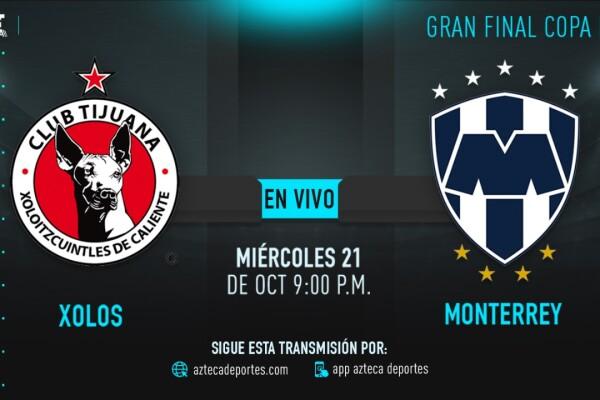 Tijuana vs Monterrey, Final de la Copa MX