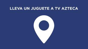 lleva-un-juguete-a-tv-azteca-formas-de-aportar-jugueton-25.png