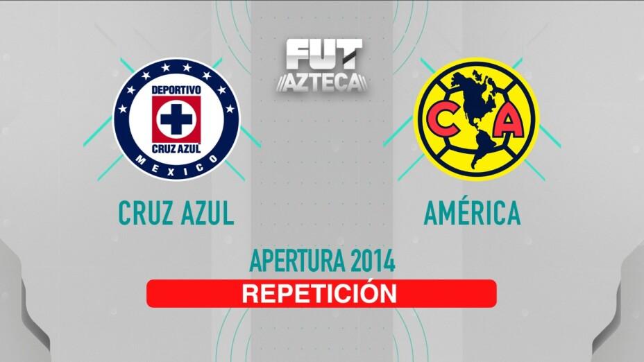 Repetición | Cruz Azul vs América Apertura 2014