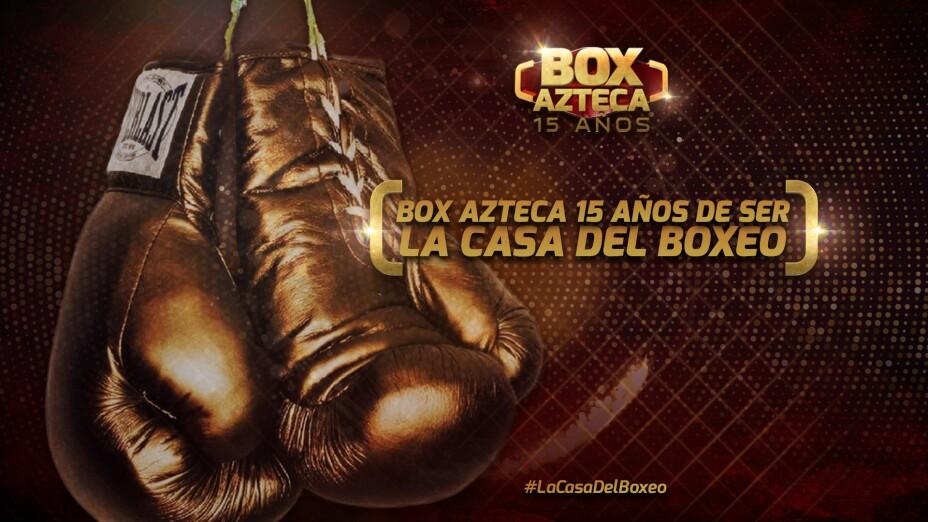 Box Azteca 15 años de ser La Casa del Boxeo