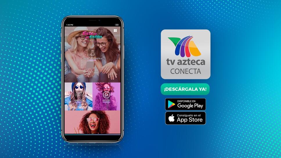 app tv azteca conecta, este es mi estilo