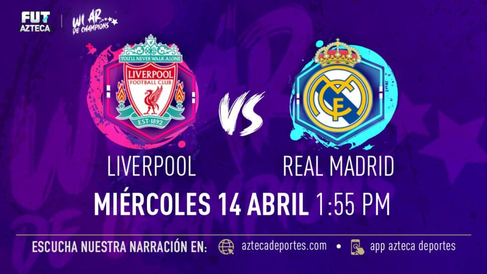 Liverpool vs. Real Madrid en vivo por TV Azteca Deportes