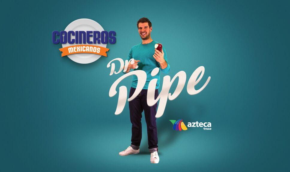 dr pipe,cocineros mexicanos, nutriólogo, tv azteca