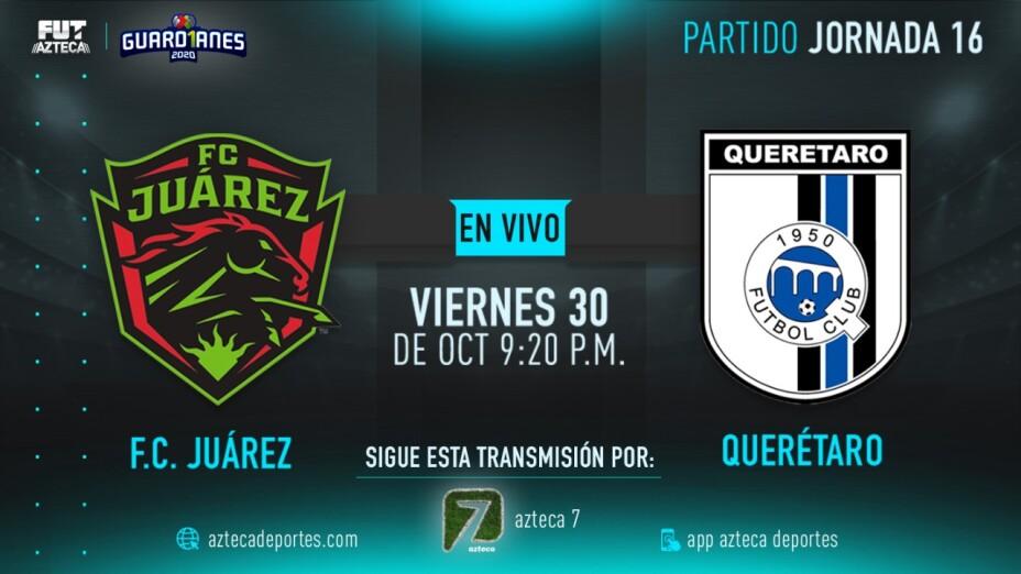 Liga MX En Vivo : F.C. Juárez vs Querétaro Jornada 16