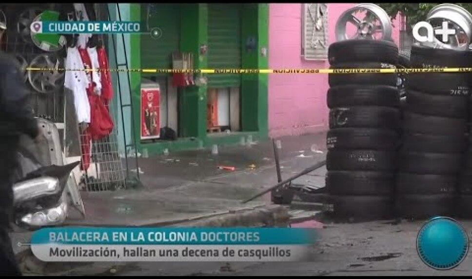 Balacera deja al menos un muerto en colonia #Doctores