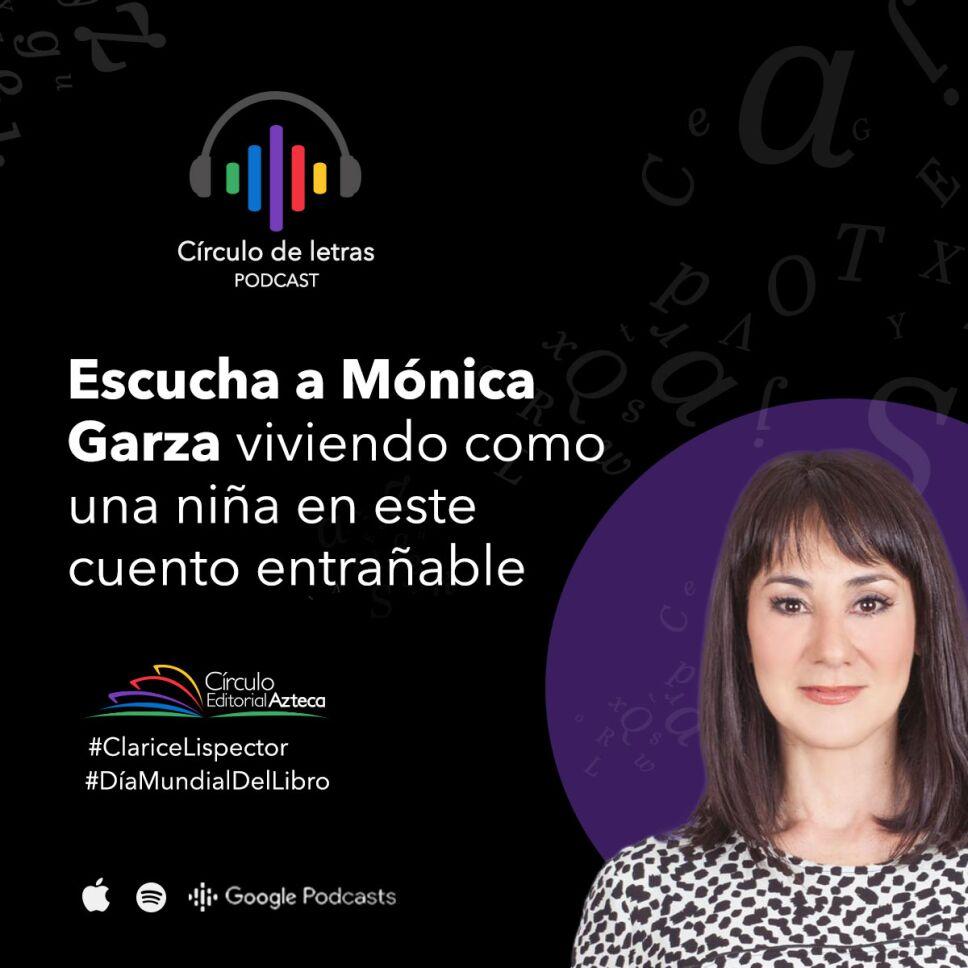 Podcast Monica Garza circulo editorial azteca