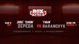 Box Azteca EN VIVO| José 'Chon' Zepeda vs Iván Baranchyk