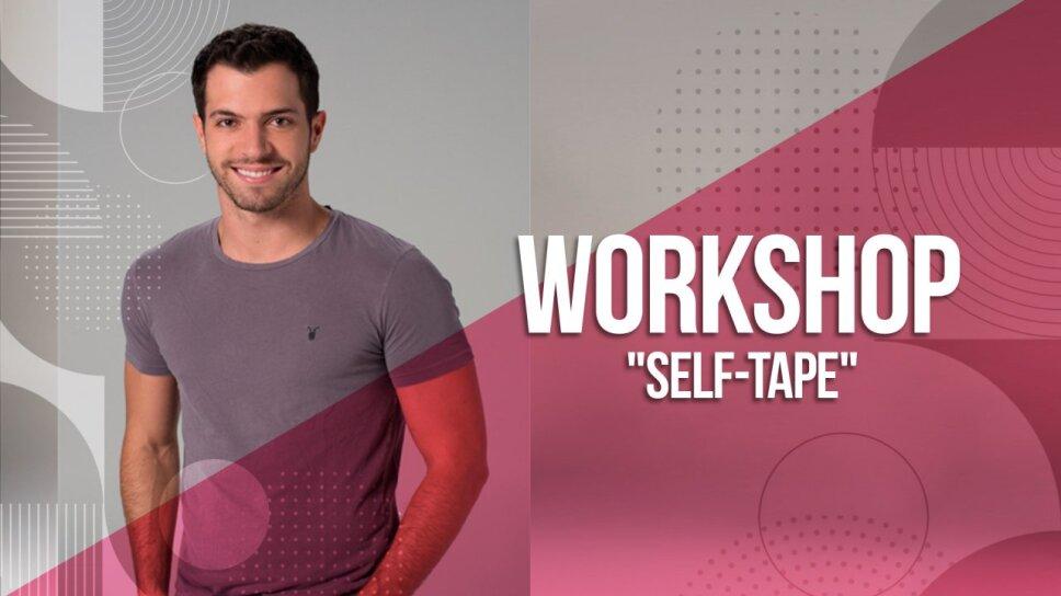 "Workshop ""Self-Tape"""
